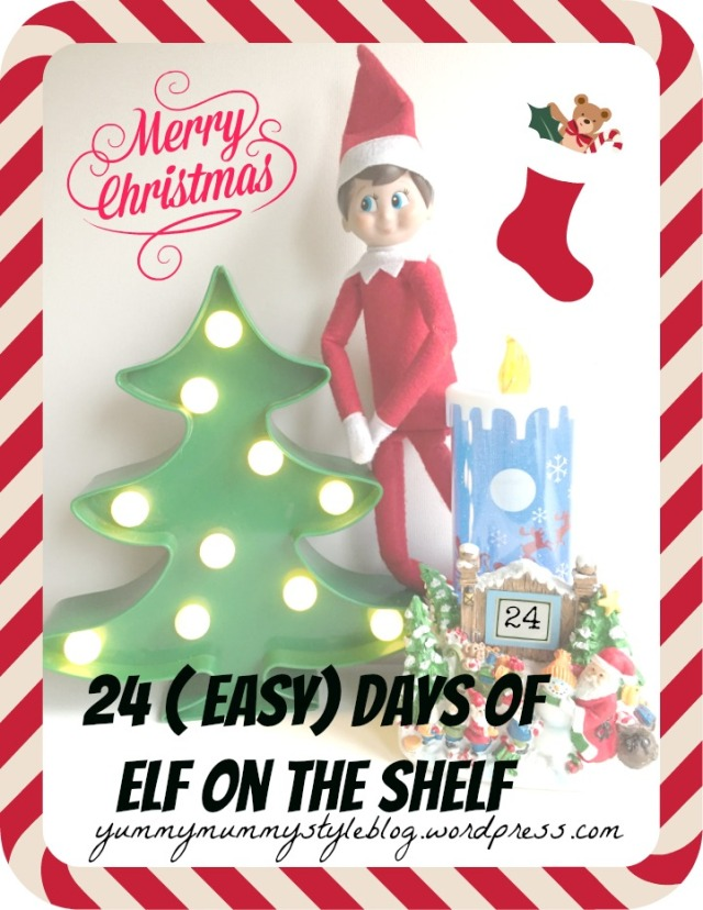 24 Days Of Elf On The Shelf yummymummystyleblog.wordpress.com easy elf on the shelf, elf on the shelf ideas, elf on the shelf printables, advent calendar, christmas, quick elf on the shelf ideas,